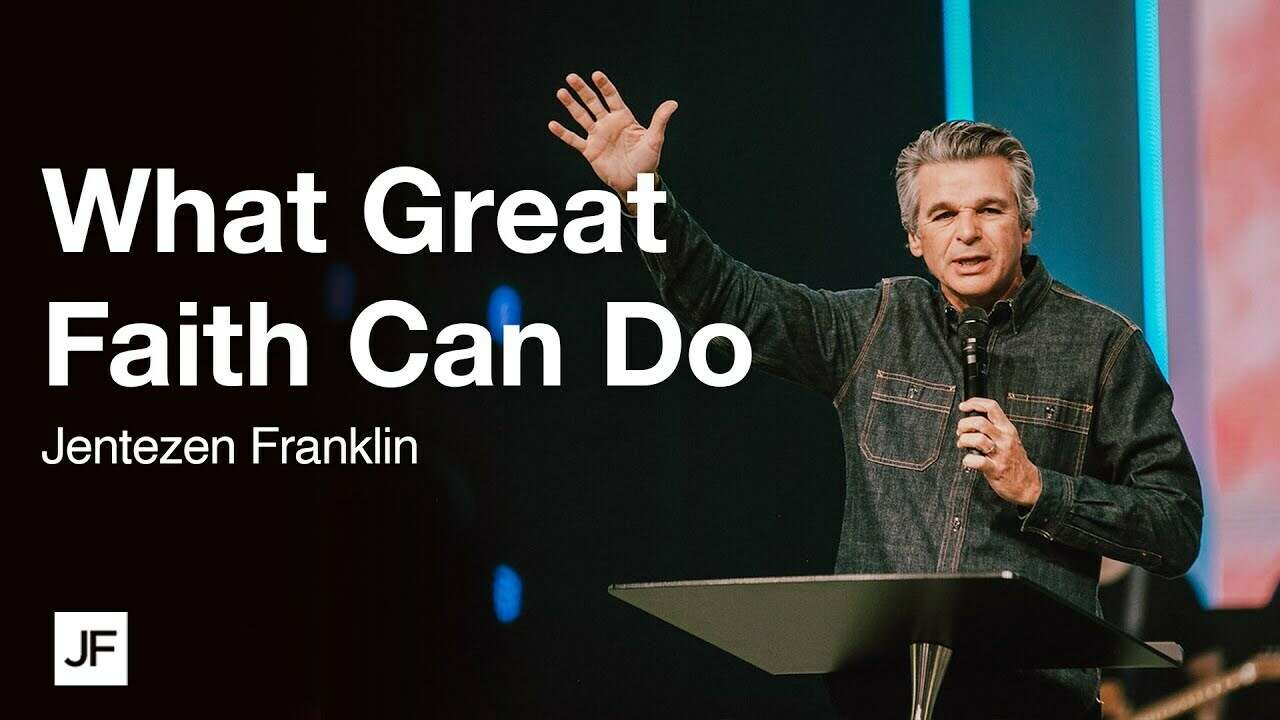 What Great Faith Can Do